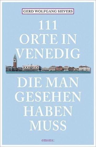 Broschiertes Buch »111 Orte in Venedig, die man gesehen haben muss«
