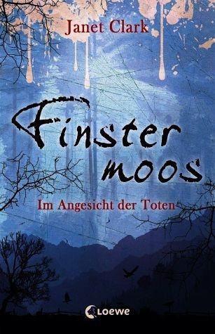 Broschiertes Buch »Finstermoos 03 - Im Angesicht der Toten«