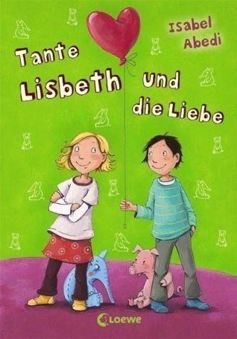 Gebundenes Buch »Tante Lisbeth und die Liebe«
