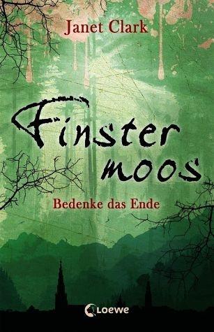 Broschiertes Buch »Finstermoos 04 - Bedenke das Ende«