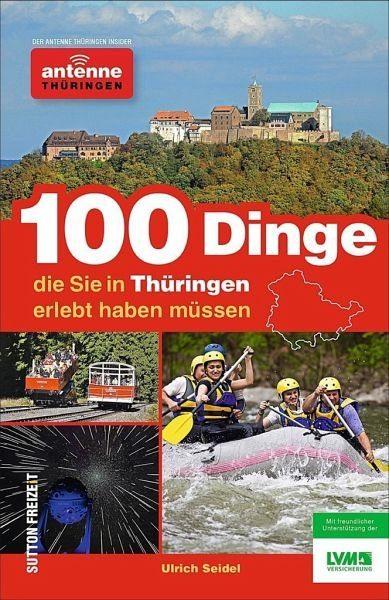 Broschiertes Buch »100 Dinge, die Sie in Thüringen erlebt haben...«