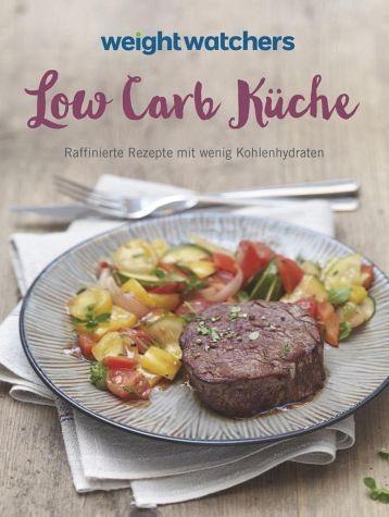 Broschiertes Buch »Weight Watchers - Low Carb Küche«