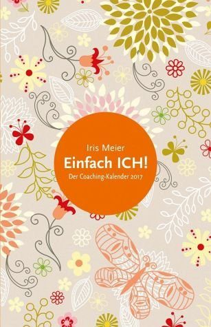 Kalender »Einfach ich! - Der Coaching-Kalender 2017«