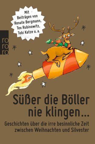 Broschiertes Buch »Süßer die Böller nie klingen ...«