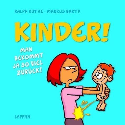 Gebundenes Buch »Kinder! Man bekommt ja so viel zurück!«