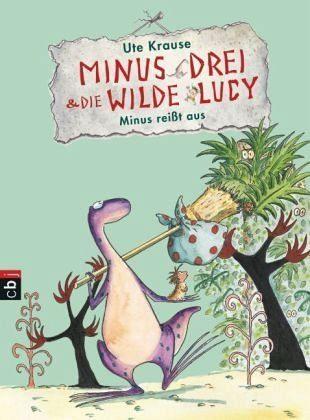 Gebundenes Buch »Minus reißt aus / Minus Drei & die wilde Lucy...«