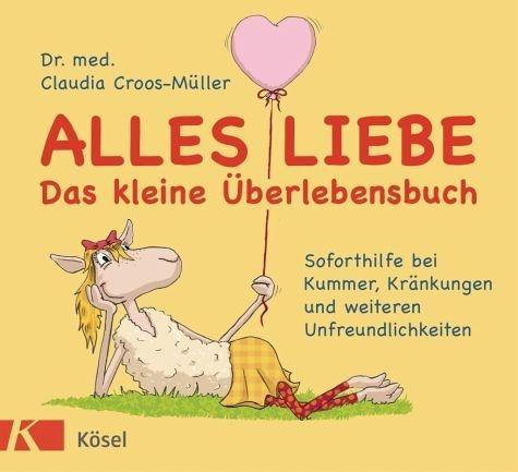 Gebundenes Buch »Alles Liebe - Das kleine Überlebensbuch«