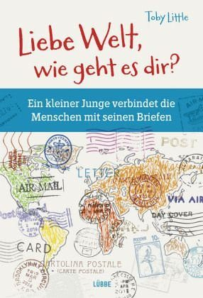 Gebundenes Buch »Liebe Welt, wie geht es dir?«