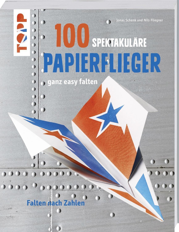 """Topp Buch """"100 Spektakuläre Papierflieger"""""""