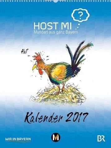 Kalender »Host mi? - Mundart aus ganz Bayern -...«