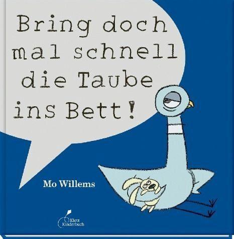 Gebundenes Buch »Bring doch mal schnell die Taube ins Bett!«