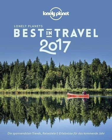 Broschiertes Buch »Lonely Planet Best in Travel 2017«