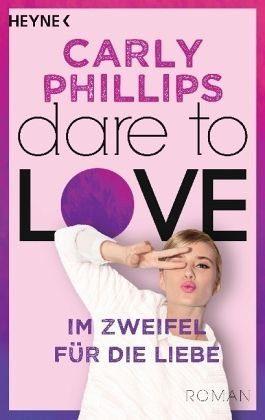 Broschiertes Buch »Im Zweifel für die Liebe / Dare to love Bd.6«