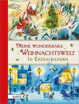Gebundenes Buch »Meine wunderbare Weihnachtswelt in Erzählbildern«