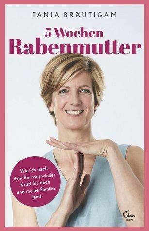 Broschiertes Buch »5 Wochen Rabenmutter«