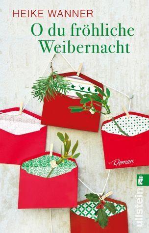 Broschiertes Buch »O du fröhliche Weibernacht«