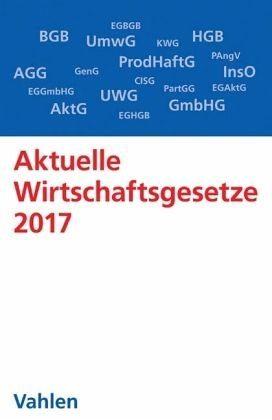 Broschiertes Buch »Aktuelle Wirtschaftsgesetze 2017«