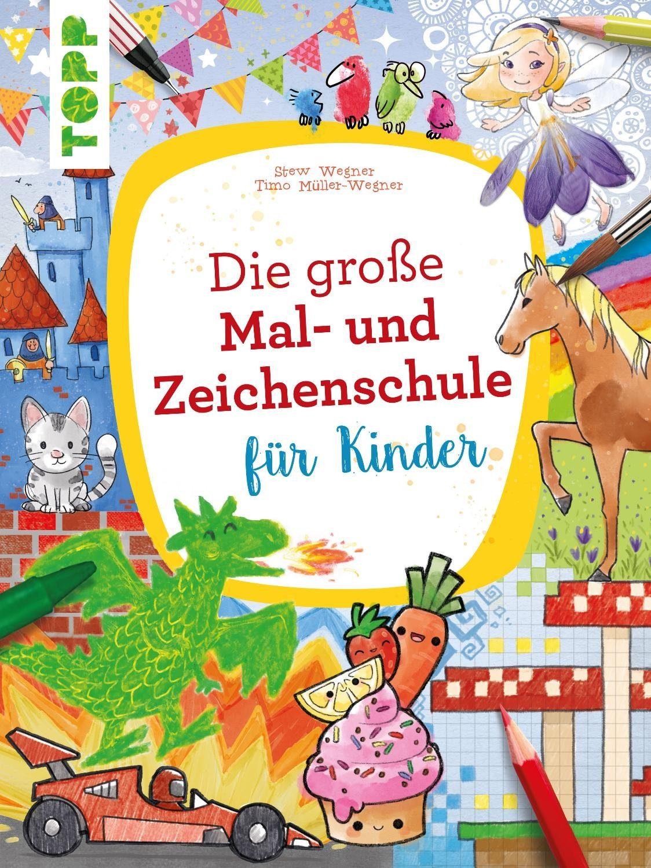 """Topp Buch """"Die große Mal -und Zeichenschule für Kinder"""" 144 Seiten"""
