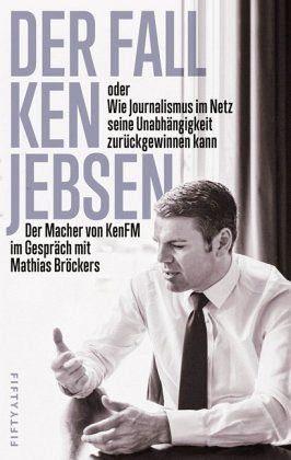 Broschiertes Buch »Der Fall Ken Jebsen oder Wie Journalismus im...«