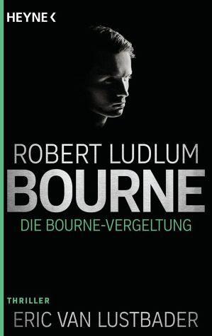 Broschiertes Buch »Die Bourne Vergeltung / Jason Bourne Bd.11«