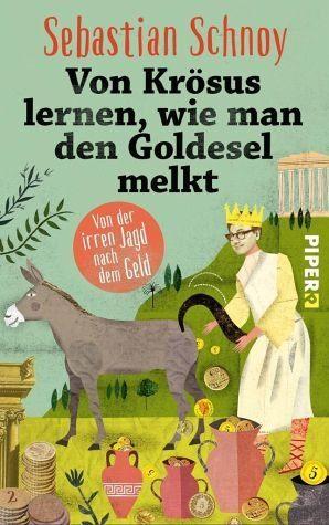 Broschiertes Buch »Von Krösus lernen, wie man den Goldesel melkt«