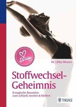 Broschiertes Buch »Dr. Libby´s Stoffwechsel-Geheimnis«