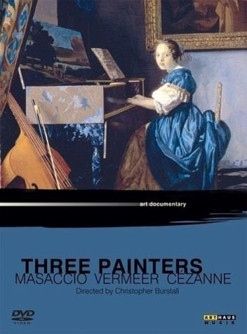DVD »Three Painters: Masaccio, Vermeer, Cézanne, 1 DVD«