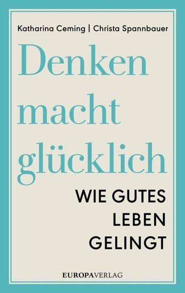 Broschiertes Buch »Denken macht glücklich«