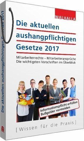 Broschiertes Buch »Die aktuellen aushangpflichtigen Gesetze 2017«