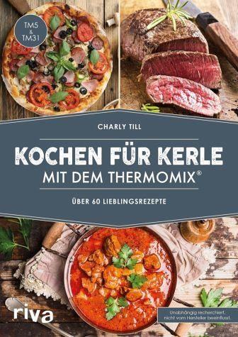 Broschiertes Buch »Kochen für Kerle mit dem Thermomix®«
