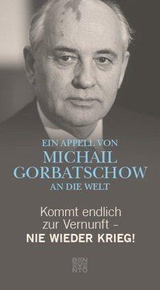 Gebundenes Buch »Kommt endlich zur Vernunft - Nie wieder Krieg!«