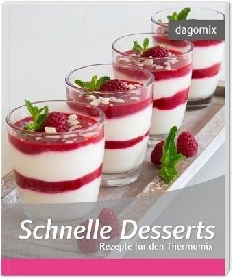 broschiertes buch schnelle desserts rezepte f r den thermomix online kaufen otto. Black Bedroom Furniture Sets. Home Design Ideas