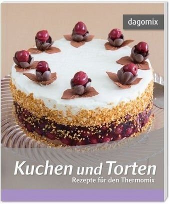 broschiertes buch kuchen und torten rezepte f r den thermomix online kaufen otto. Black Bedroom Furniture Sets. Home Design Ideas
