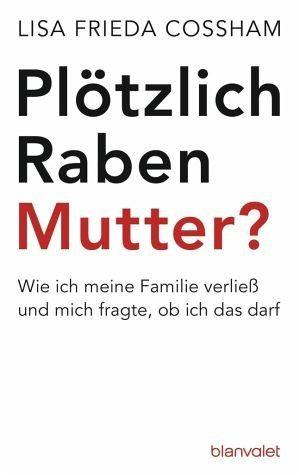 Broschiertes Buch »Plötzlich Rabenmutter?«
