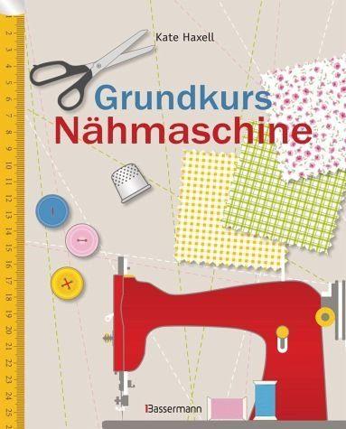 Broschiertes Buch »Grundkurs Nähmaschine«