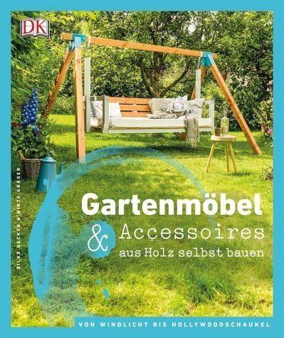 Gebundenes Buch »Gartenmöbel & Accessoires aus Holz selbst bauen«