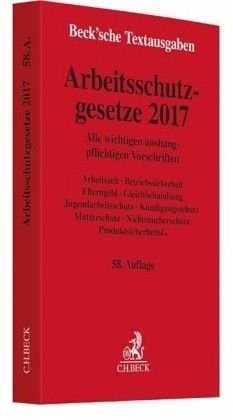Broschiertes Buch »Arbeitsschutzgesetze 2017«