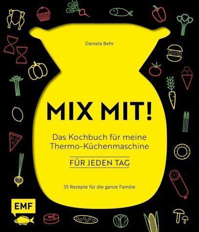 Gebundenes Buch »MIX MIT! Das Kochbuch für meine...«