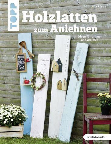 Broschiertes Buch »Holzlatten zum Anlehnen (kreativ.kompakt)«