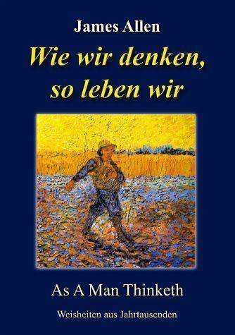 Broschiertes Buch »Wie wir denken, so leben wir«