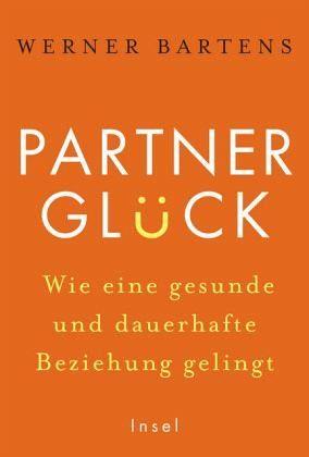 Gebundenes Buch »Partnerglück - wie eine gesunde und dauerhafte...«