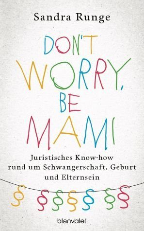 Broschiertes Buch »Don't worry, be Mami«