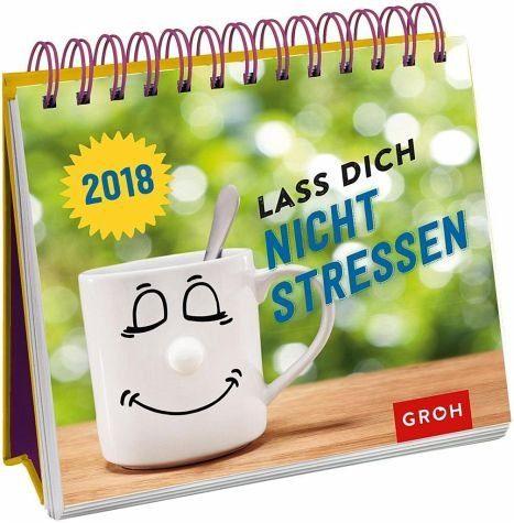 Kalender »Lass dich nicht stressen 2018«