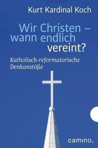 Gebundenes Buch »Wir Christen - wann endlich vereint?«