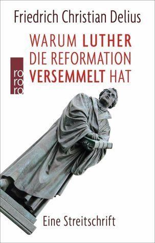 Broschiertes Buch »Warum Luther die Reformation versemmelt hat«