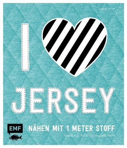 Gebundenes Buch »I love Jersey - Nähen mit 1 Meter Stoff«