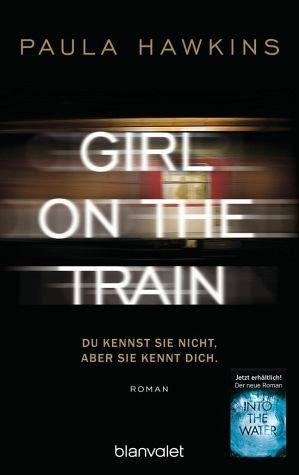 Broschiertes Buch »Girl on the Train - Du kennst sie nicht, aber...«