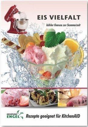 Heft »Eis Vielfalt - Rezepte geeignet für KitchenAid«