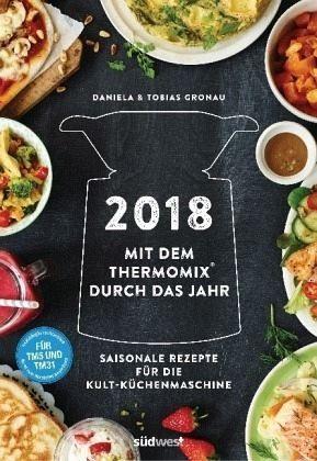 Kalender »Mit dem Thermomix® durch das Jahr 2018 -...«