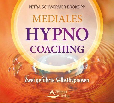 Audio CD »Petra Schwermer-Brokopp: Mediales HypnoCoaching«